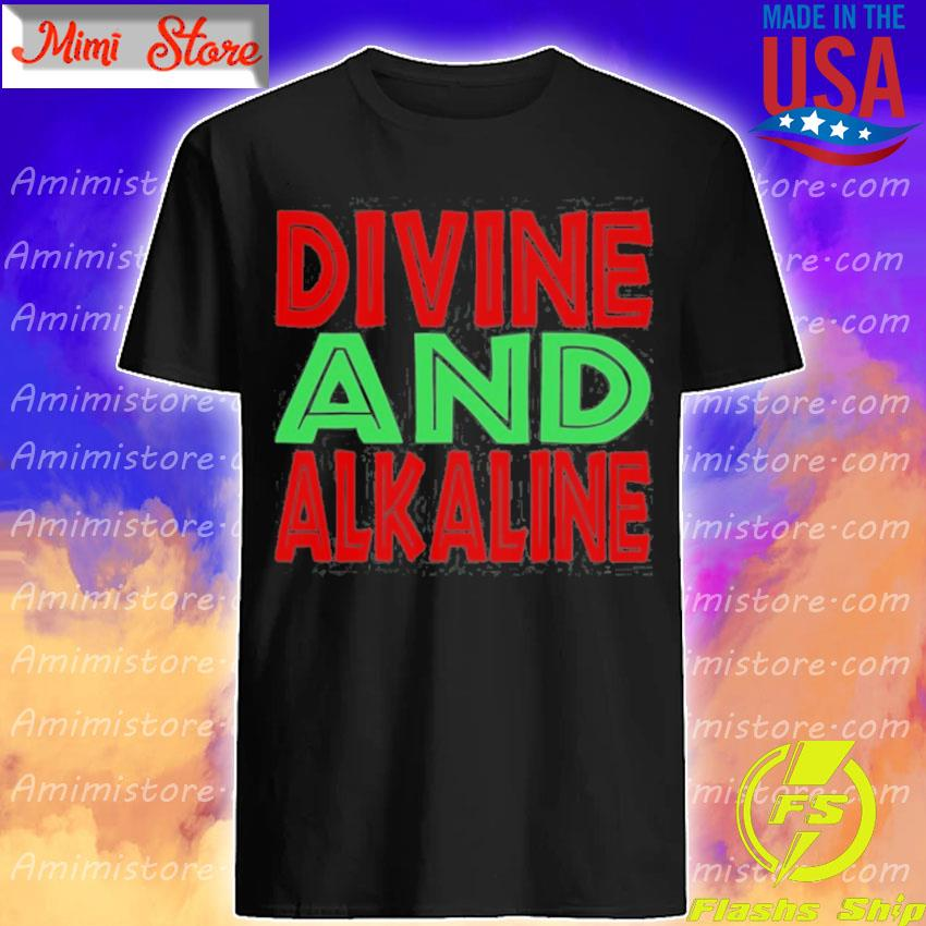 Divine and alkaline dr. sebI diet shirt