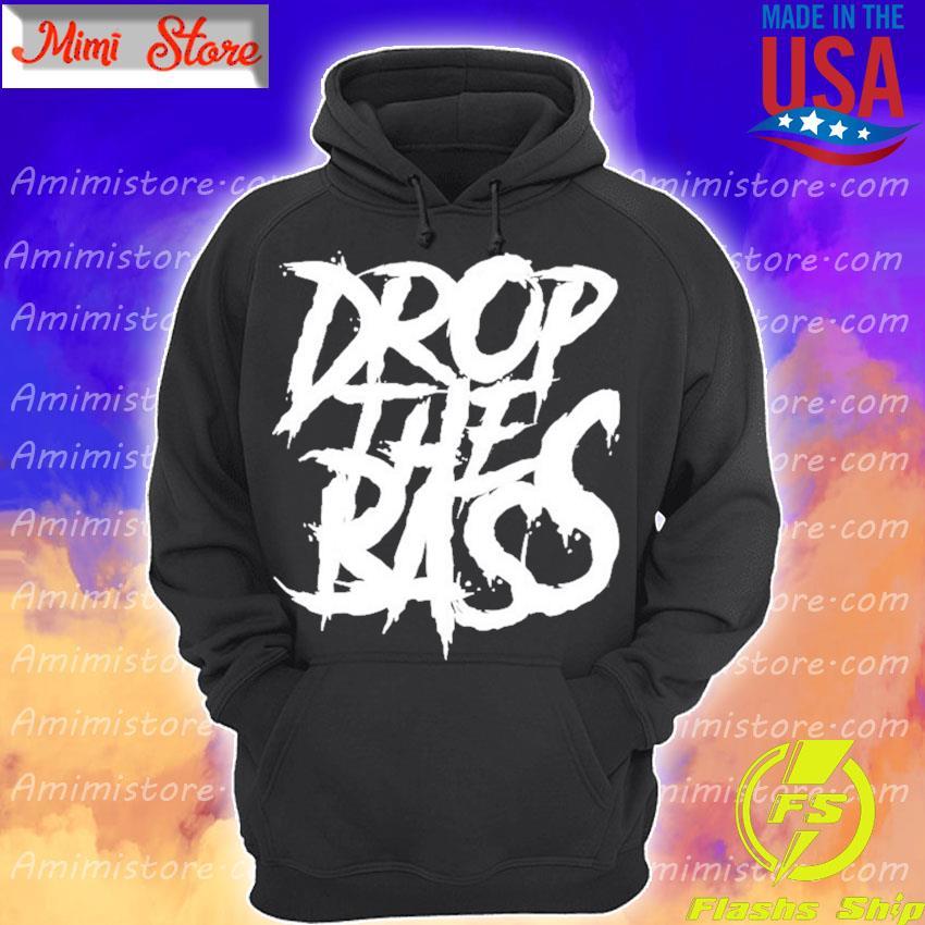 Dubstep drop the bass riddim rave edm junglist dj dnb Hoodie
