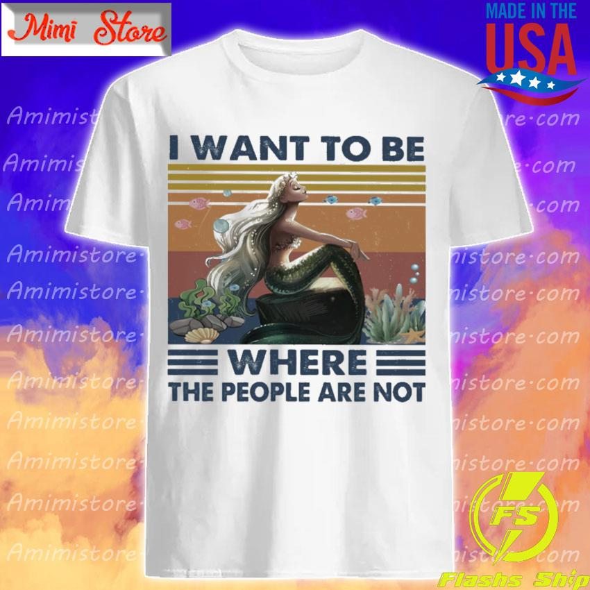 Mermaid I want to be where the people are not vintage shirt