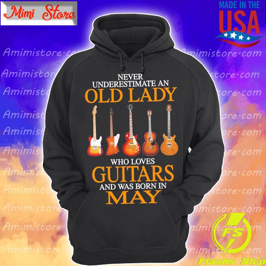 Official Never underestimate an Old lady who loves Guitars and was born in May Hoodie