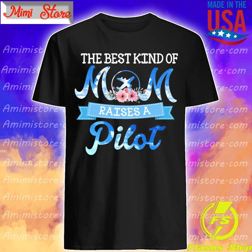 Official The best Kind of Mom raises a Pilot shirt