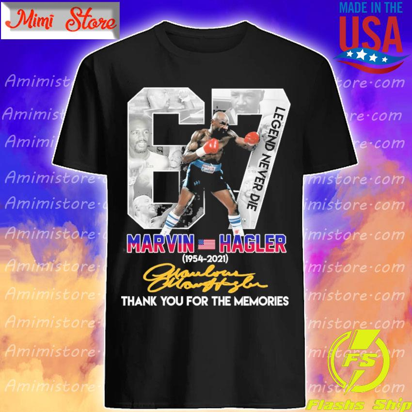 RIP 67 Marvin Hagler Legend Never Die 1954 2021 thank you for the memories signature shirt