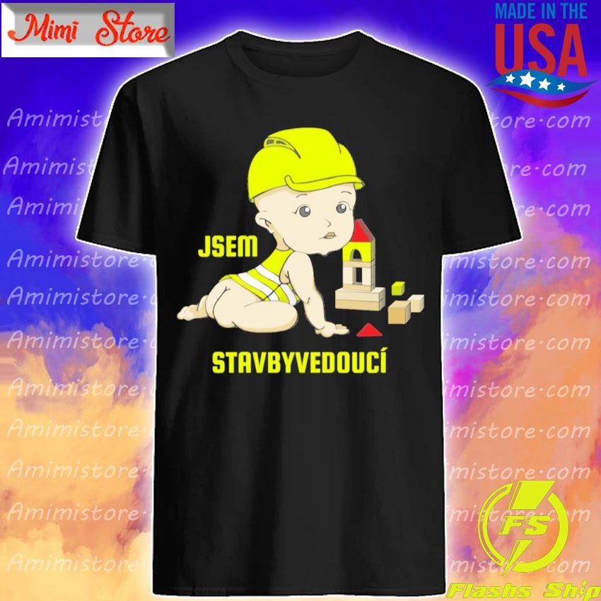 The Baby Jsem Stavbyvedouci Shirt