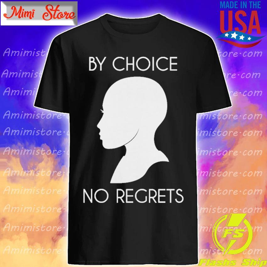 Woman By Choice no Regrets shirt