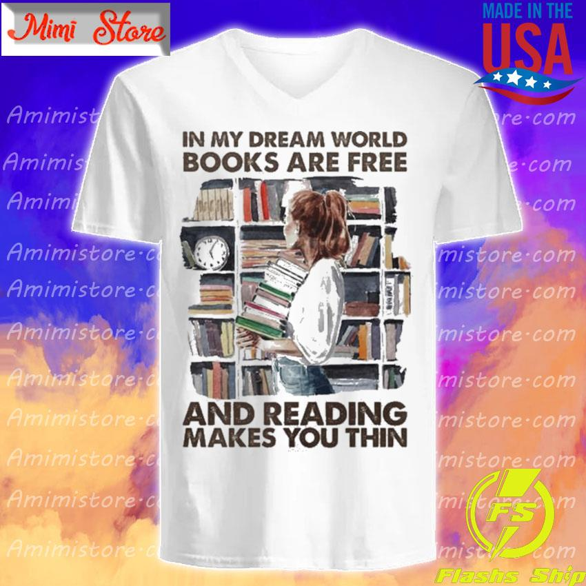 Woman In my Dream world Books are Free and reading makes You thin V-Neck
