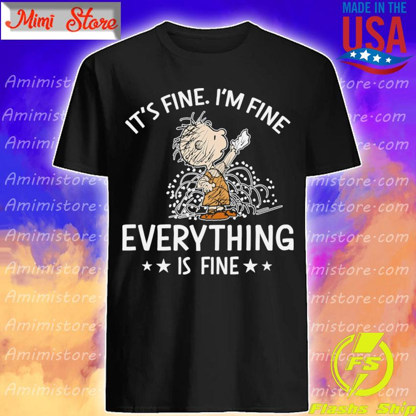 Charlie Brown It's fine I'm fine everything is Fine shirt