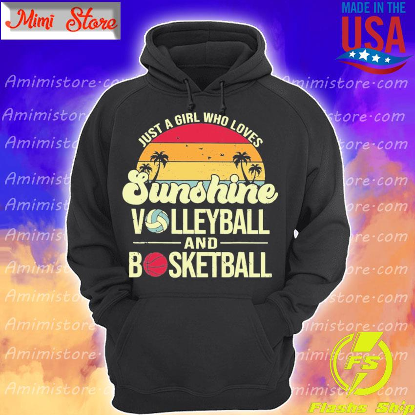 Just a Girl who loves Sunshine Volleyball and Basketball vintage Hoodie