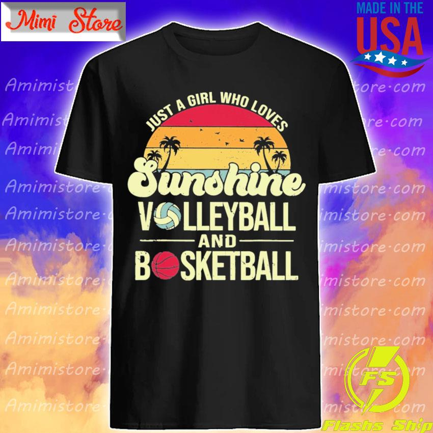 Just a Girl who loves Sunshine Volleyball and Basketball vintage shirt