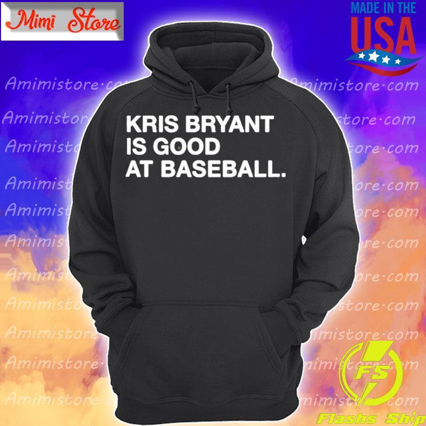Kris Bryant is Good at Baseball Hoodie