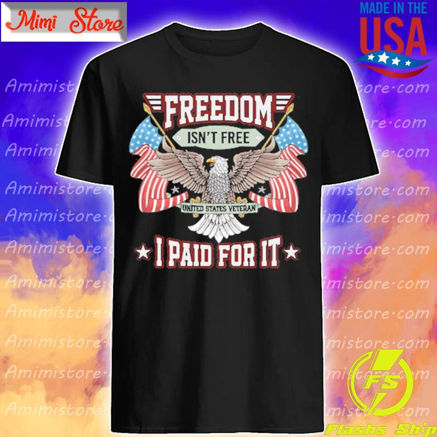 Official Eagles Freedom Isn't free I paid for it American flag shirt