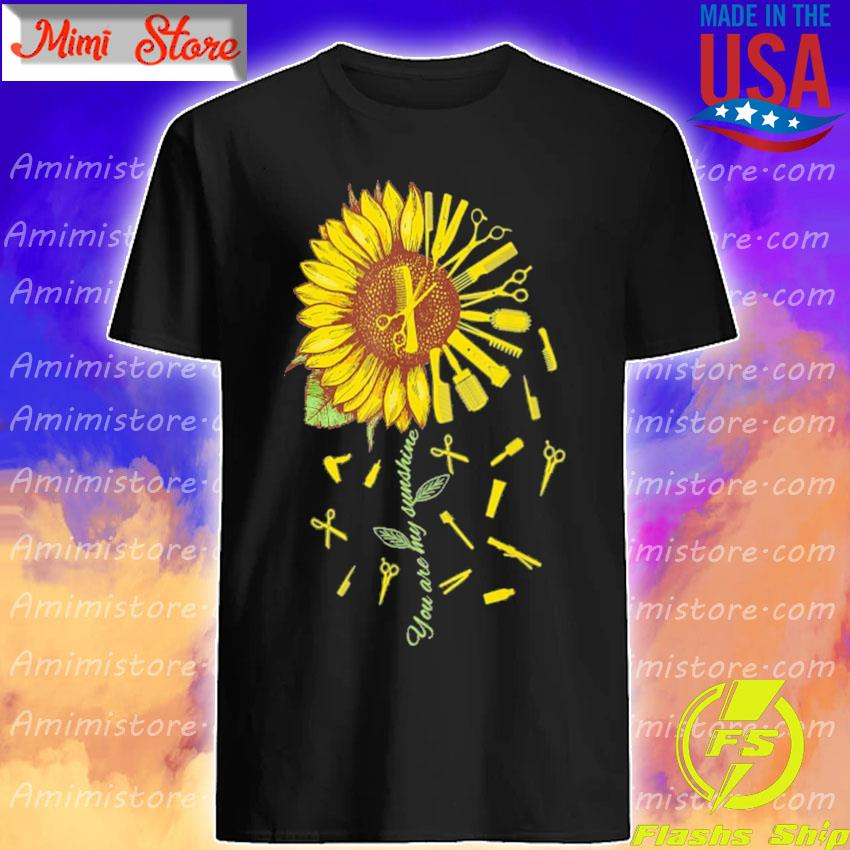 Official HairStylist Barber You're Sunshine Sunflower shirt