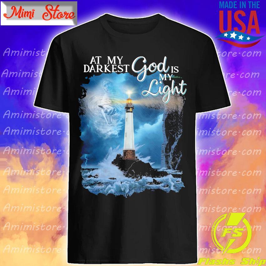 Official Jesus at My Darkest God is my Light shirt