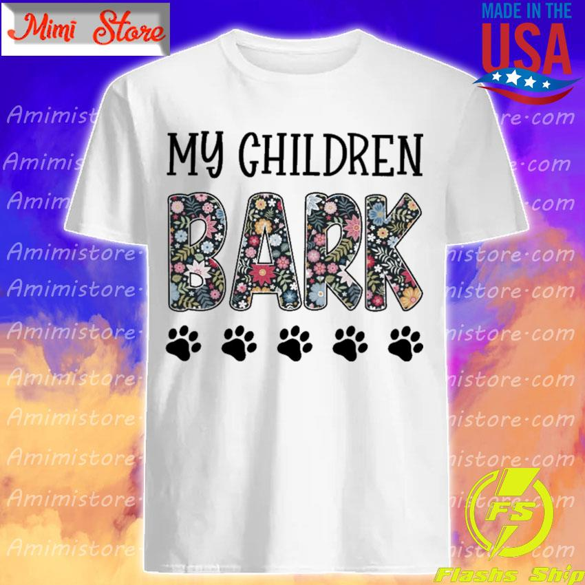 Official My Children Bark floral shirt