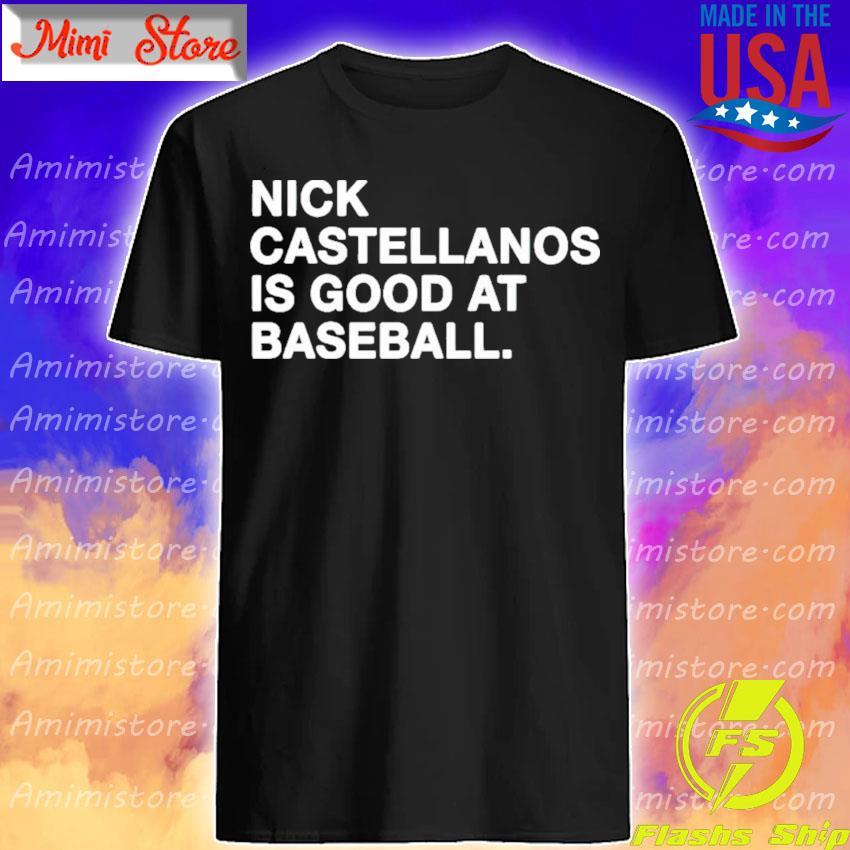 Official Nick Castellanos Is Good At Baseball shirt