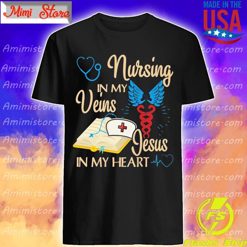 Official Nursing in My Veins Jesus in my heart shirt