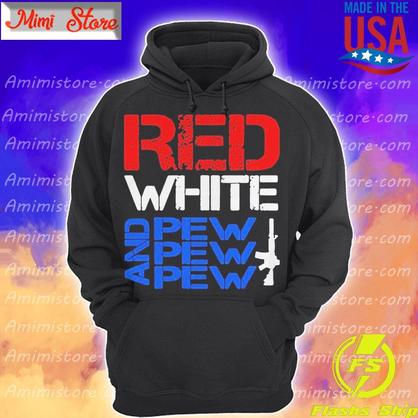 Official Red White and Pew Pew Pew Guns Hoodie