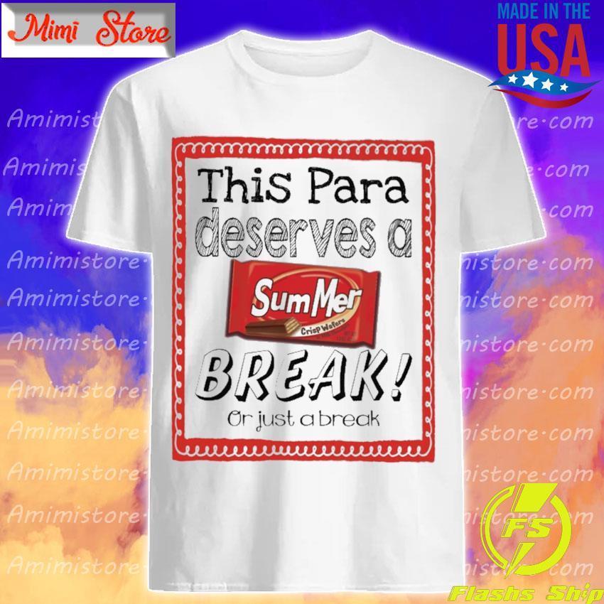 This Para Principal Deserves a Summer Break or just a break shirt