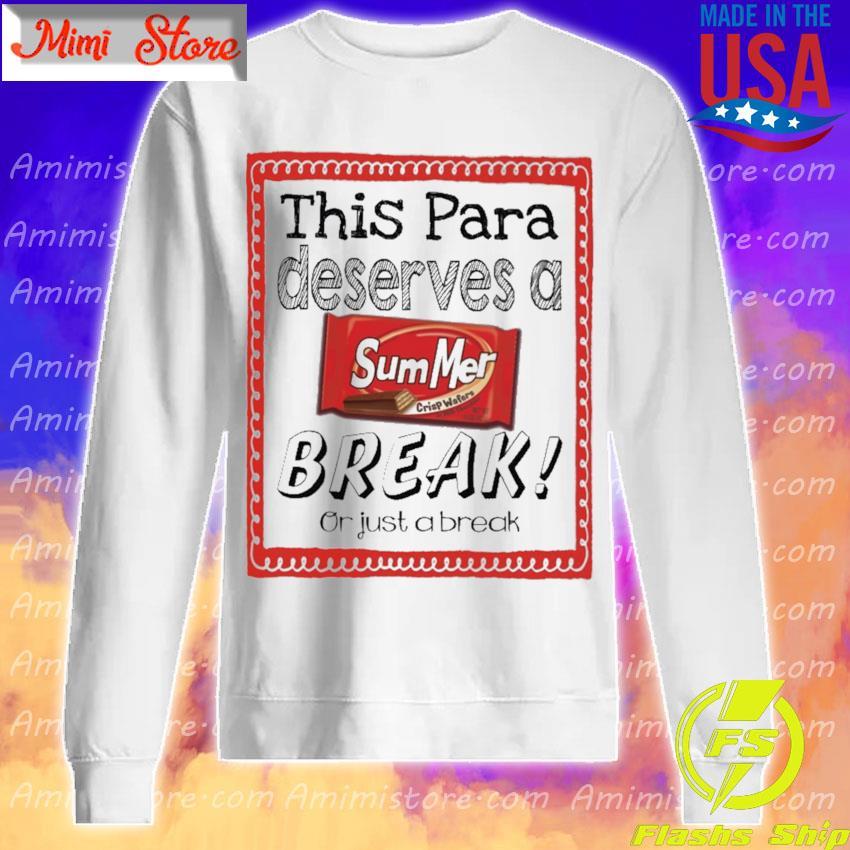 This Para Principal Deserves a Summer Break or just a break Sweatshirt