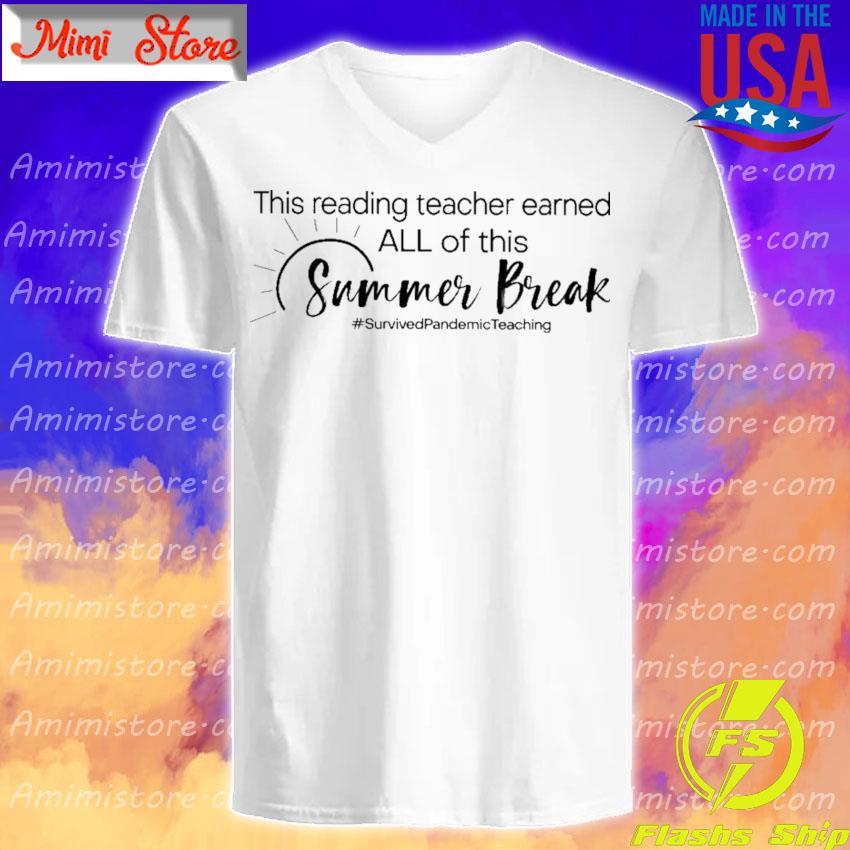 This Reading Teacher earned all of this Summer Break #Survived Pandemic Teaching V-Neck