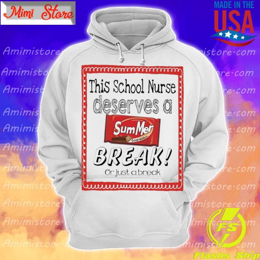 This School Nurse Deserves a Summer Break or just a break Hoodie