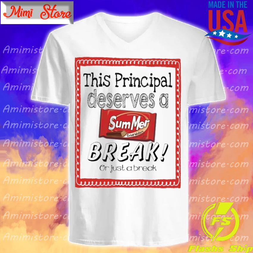 This School Principal Deserves a Summer Break or just a break V-Neck