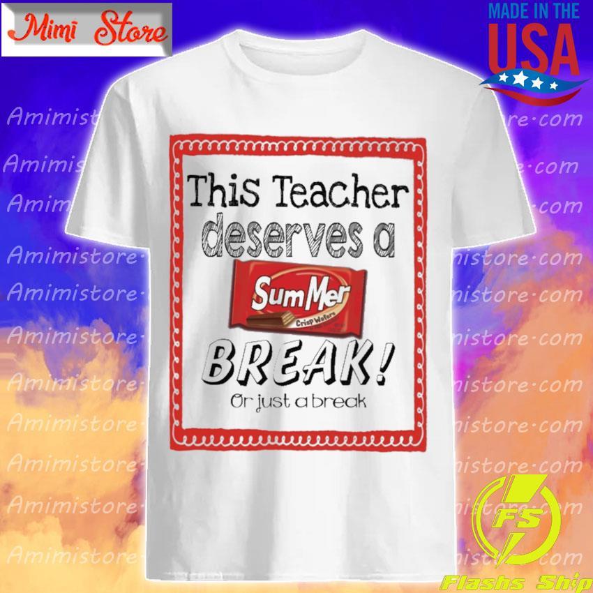This Teacher Deserves a Summer Break or just a break shirt