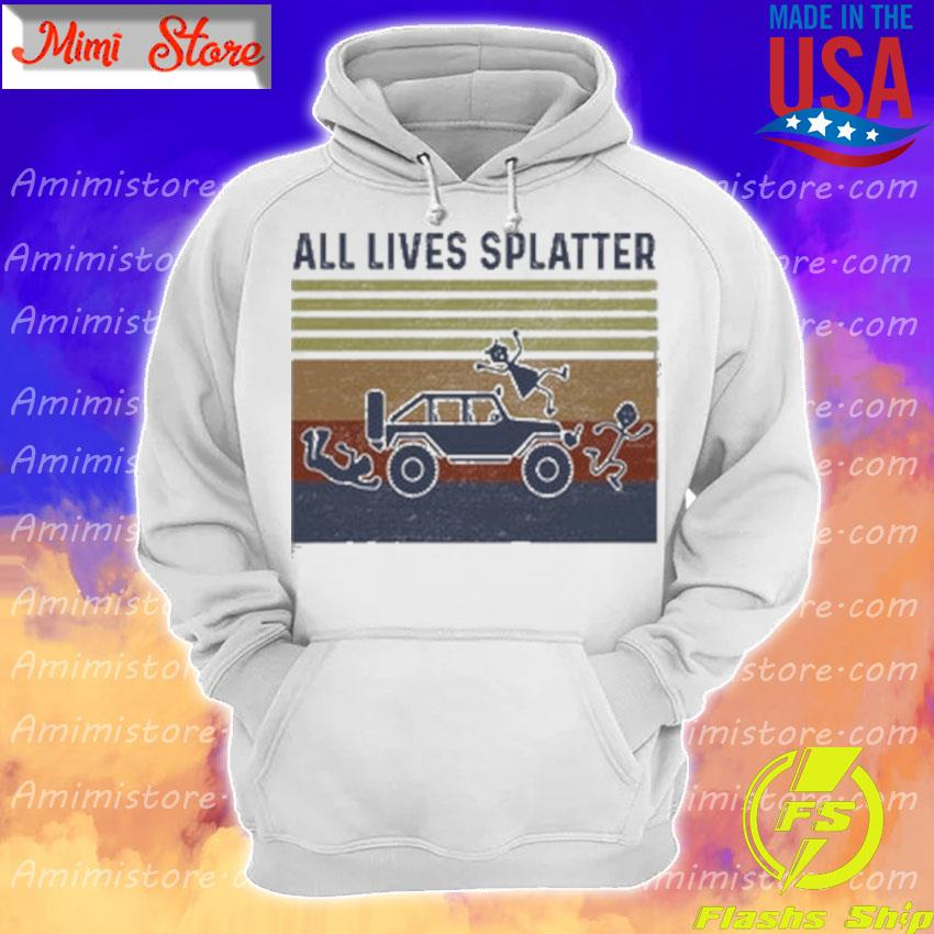 All lives Splatter vintage s Hoodie