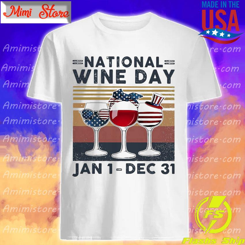 American flag Glass nation wine day Jan 1 dec 31 shirt