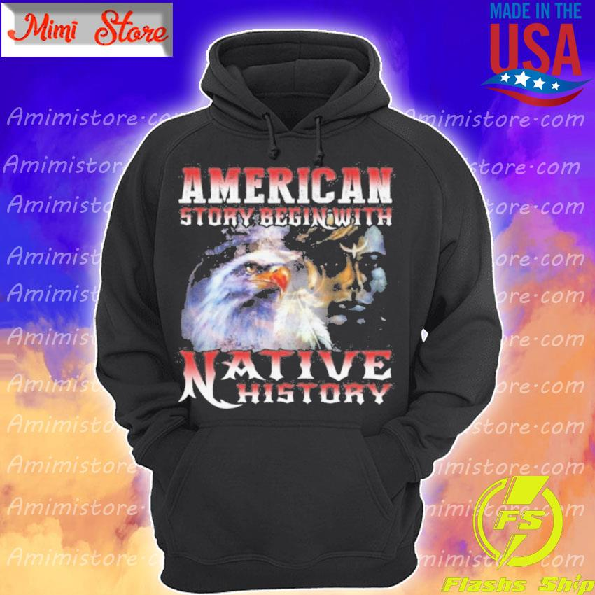American story begin with Native history s Hoodie