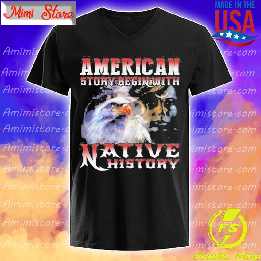 American story begin with Native history s V-Neck