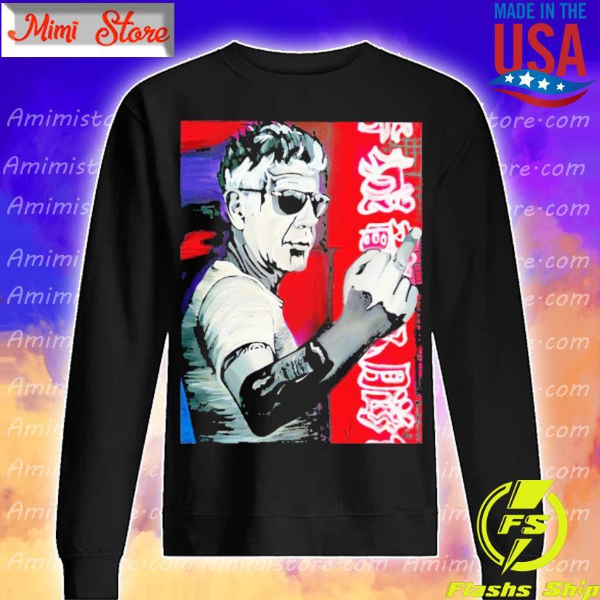 Anthony Bourdain Fuck Middle Finger Shirt Sweatshirt
