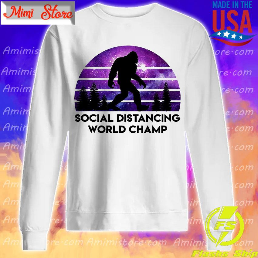Bigfoot social distancing world champ s Sweatshirt