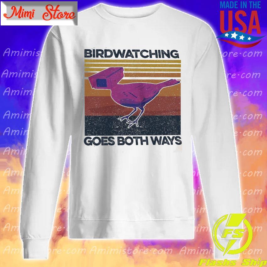 Birdwatching goes both ways vintage s Sweatshirt
