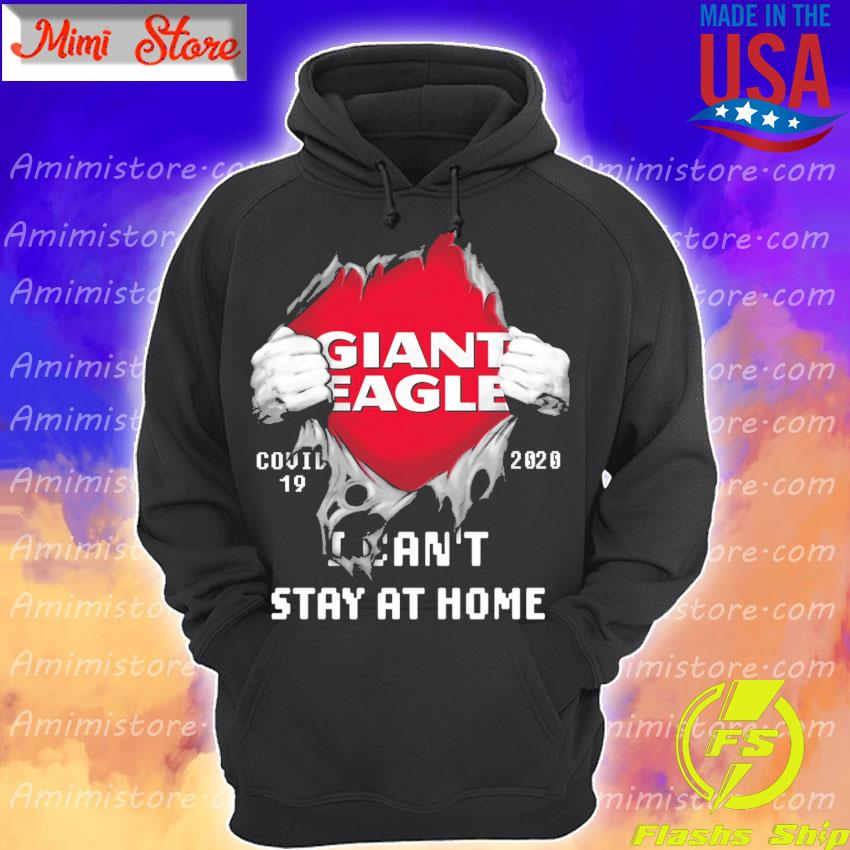 Blood inside Giant Eagle Covid 19 2020 I can't stay at home s Hoodie