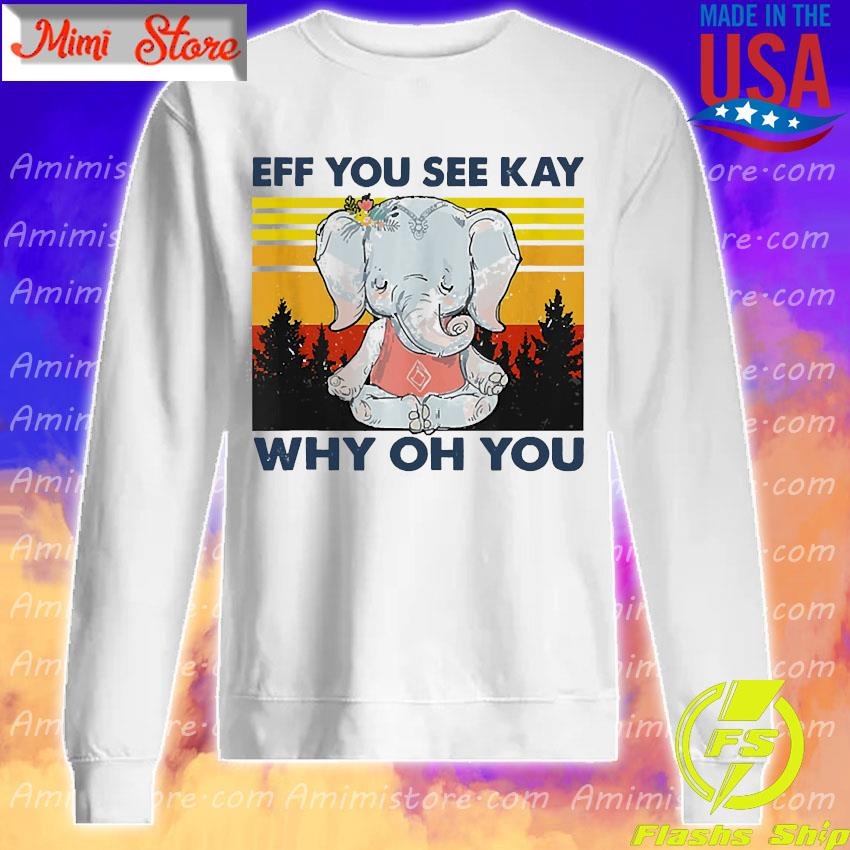 Elephant yoga eff you see kay why oh you vintage s Sweatshirt