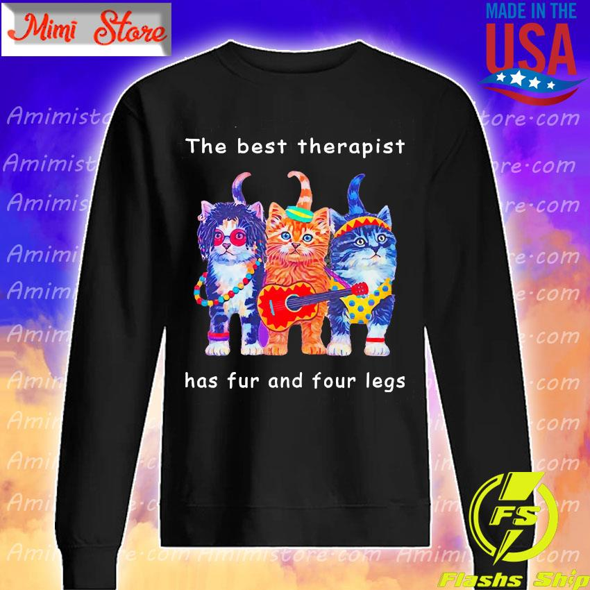 Happy Cat the best therapist has fur and four legs s Sweatshirt