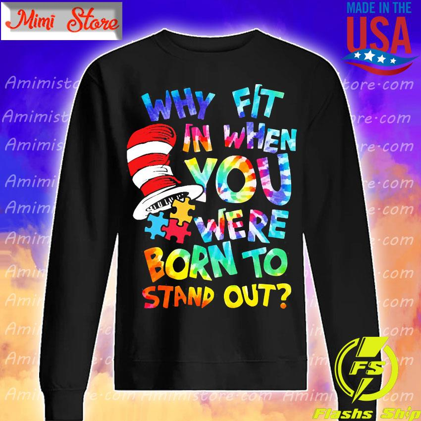 LGBT Why fit in when you were born to stand out s Sweatshirt