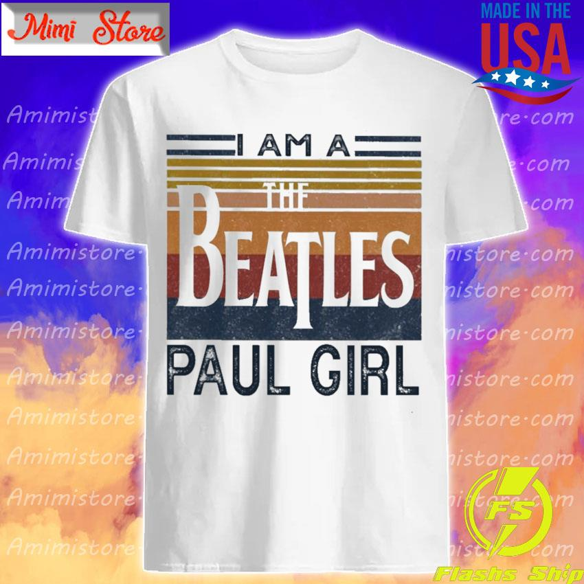 Official I am a The Beatles Paul girl vintage shirt