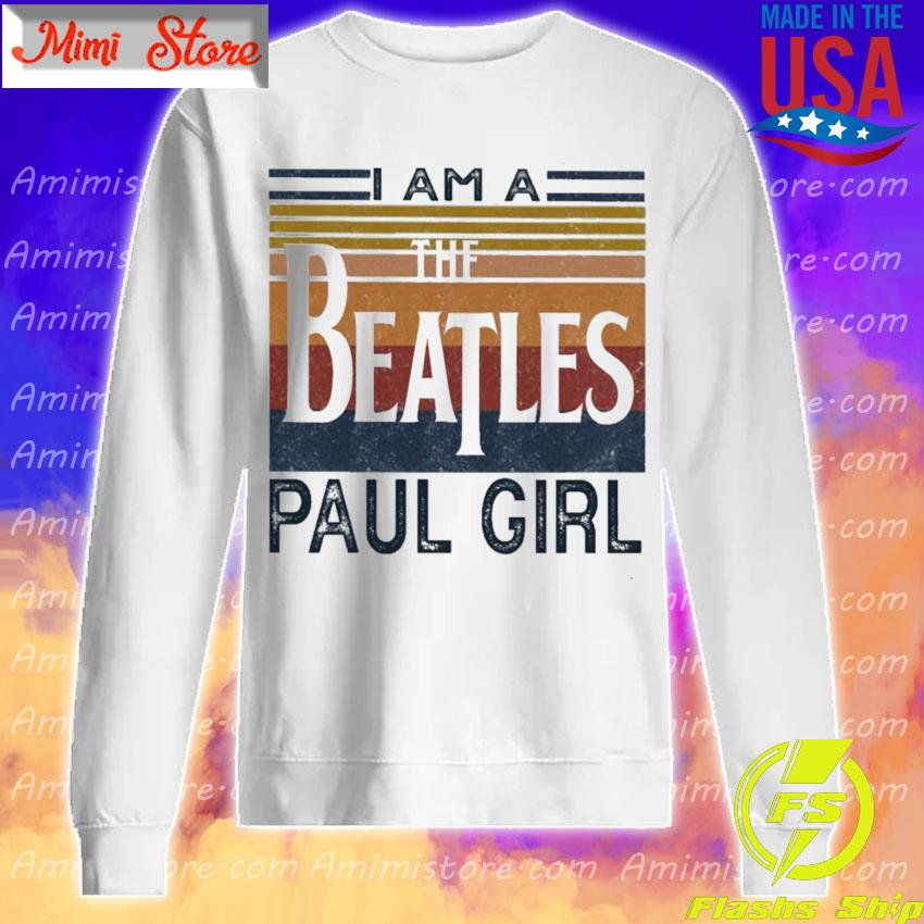 Official I am a The Beatles Paul girl vintage s Sweatshirt