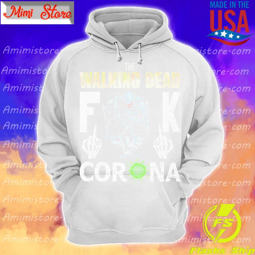 Official The Walking Dead fuck coronavirus s Hoodie