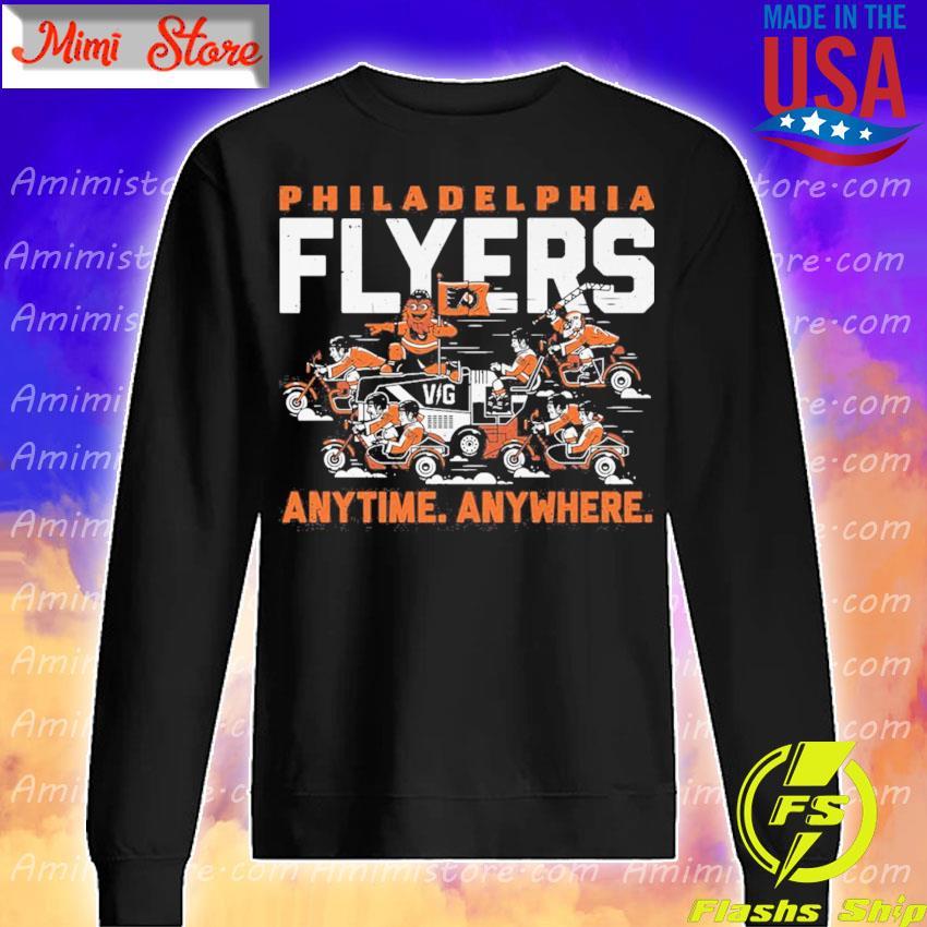 Philadelphia Flyers any time anywhere s Sweatshirt