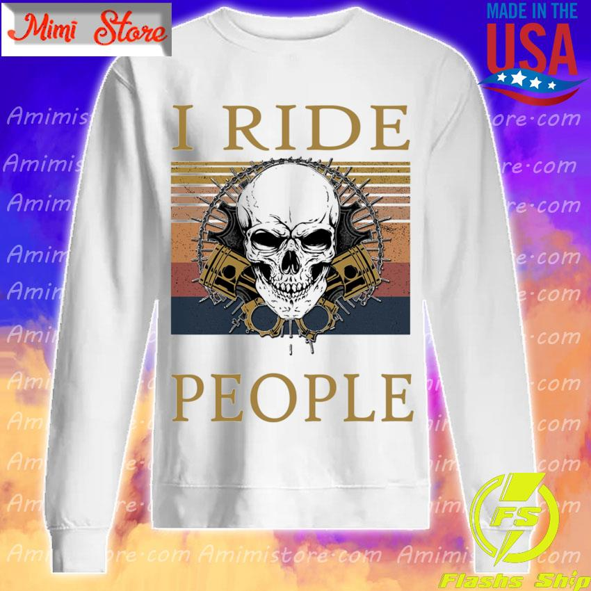 Skull I ride people vintage s Sweatshirt