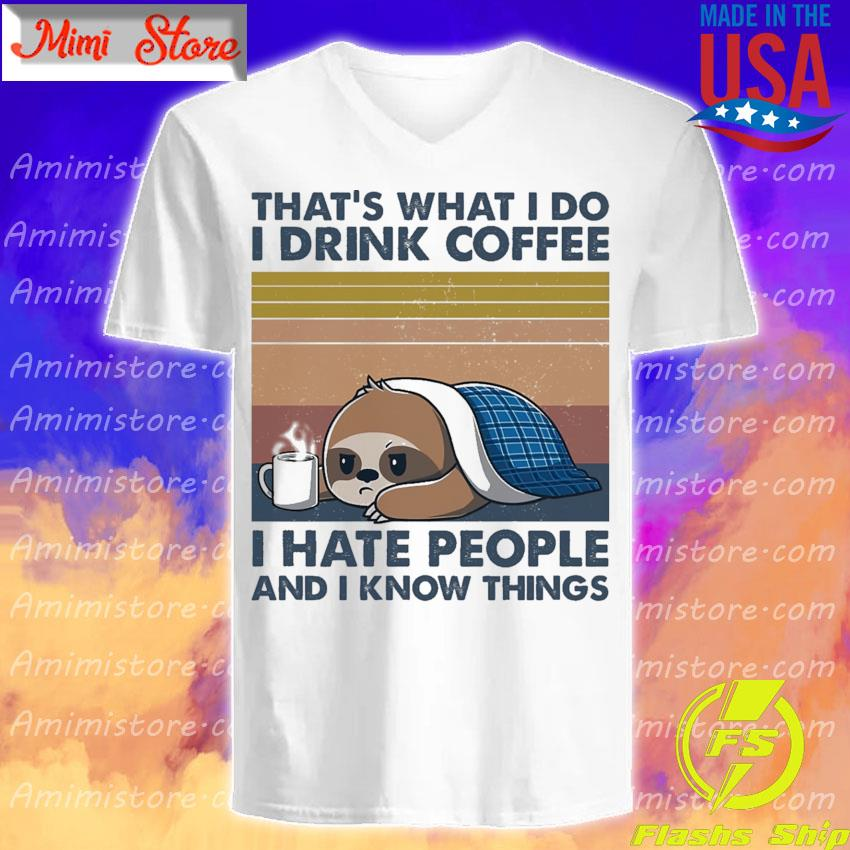 Sloth sleeping that's what i do i drink coffee i hate people and i know things vintage s V-Neck