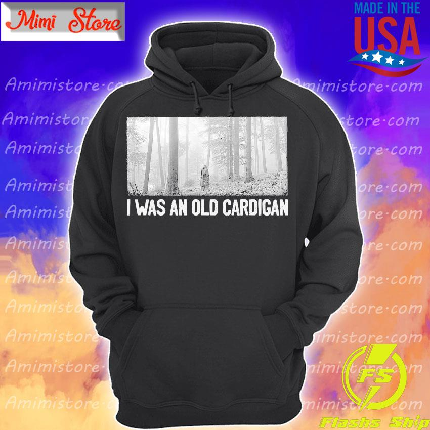 Taylor Swift I was and old cardigan s Hoodie