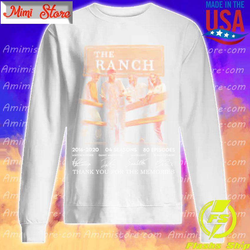 The Ranch 2016 2020 64 seasons 80 episodes thank you for the memories signatures s Sweatshirt