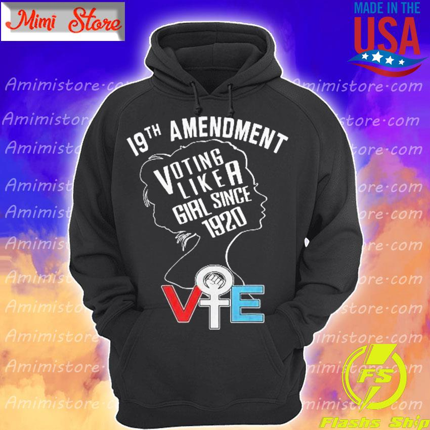 19th amendment voting like a Girl since 1920 vote s Hoodie