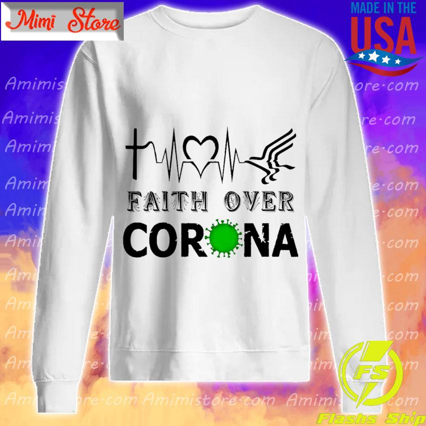 Heartbeat Faith over Corona s Sweatshirt