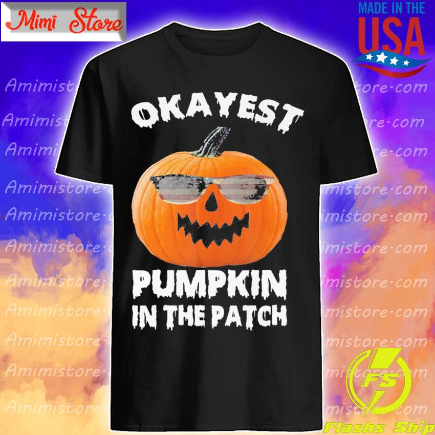 America okayest Pumpkin in the patch shirt