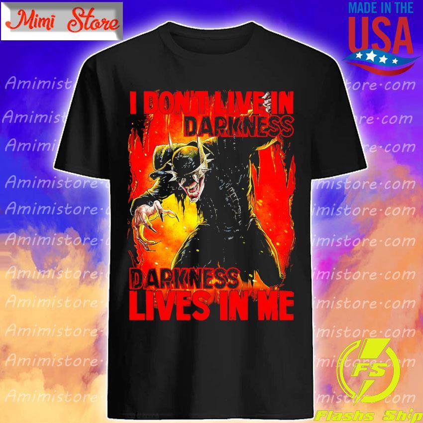 Dark Nights Death Metal Batman I don't live in Darkness Darkness lives in Me shirt