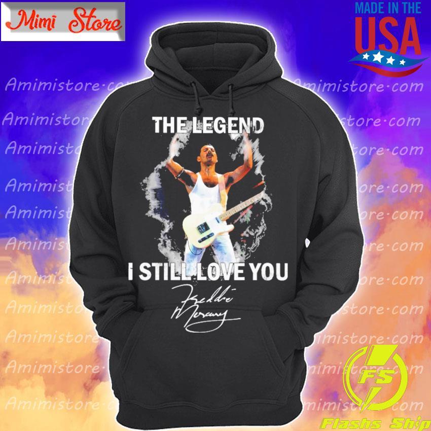 Freddie Mercury The legend I still love You signature s Hoodie